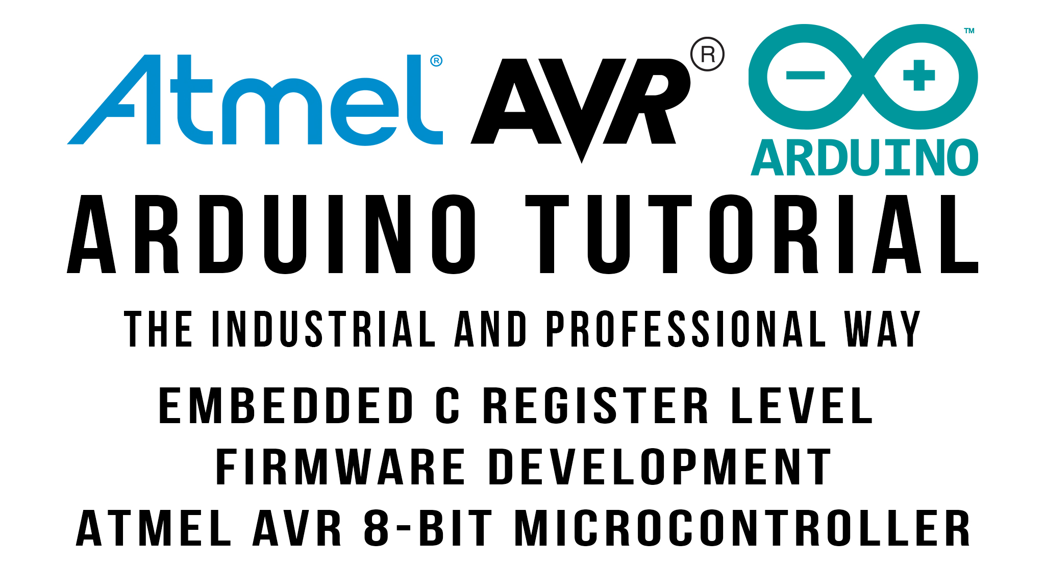Arduino Tutorial - The Industrial and Professional Way - Atmel AVR 8-bit