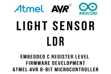 LDR Light Sensor Interfacing and Programming Arduino Tutorial