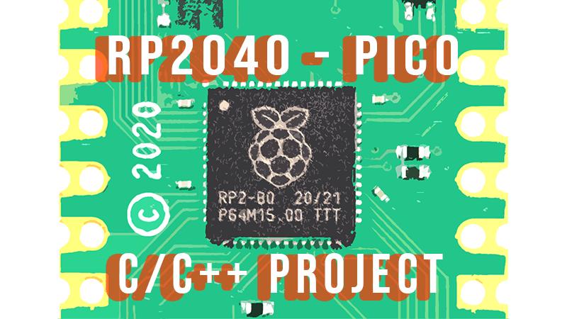 Raspberry Pi Pico Create New C C++ Project in Windows 10