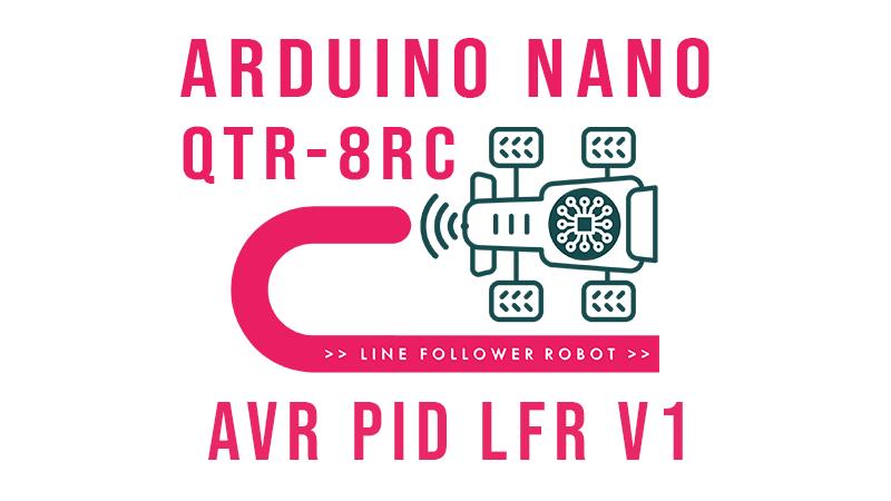 Arduino NANO - QTR-8RC - PID Line Follower Robot V1 Tutorial